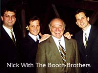 Nick with the Booth Brothers